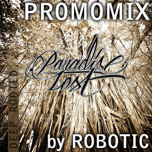 <a href='http://paradiselostrecordings.com/_mixes/plcast01_-_deep_rooted_promomix_-_paradise_lost_recordings_podcast_-_mixed_by_robotic.mp3'><i>Deep Rooted</i> Promomix</a> [Dubstep - Paradise Lost Recs]